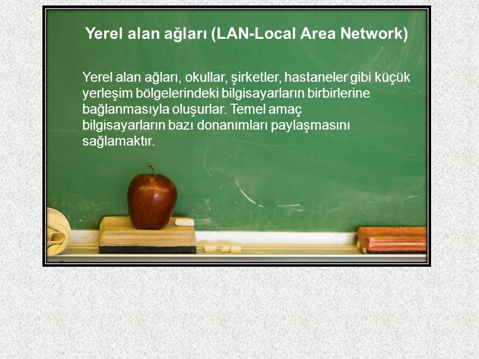 Yerel alan ağları (LAN-Local Area Network)