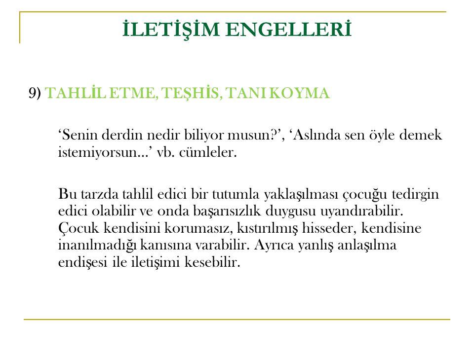 İLETİŞİM ENGELLERİ 9) TAHLİL ETME, TEŞHİS, TANI KOYMA