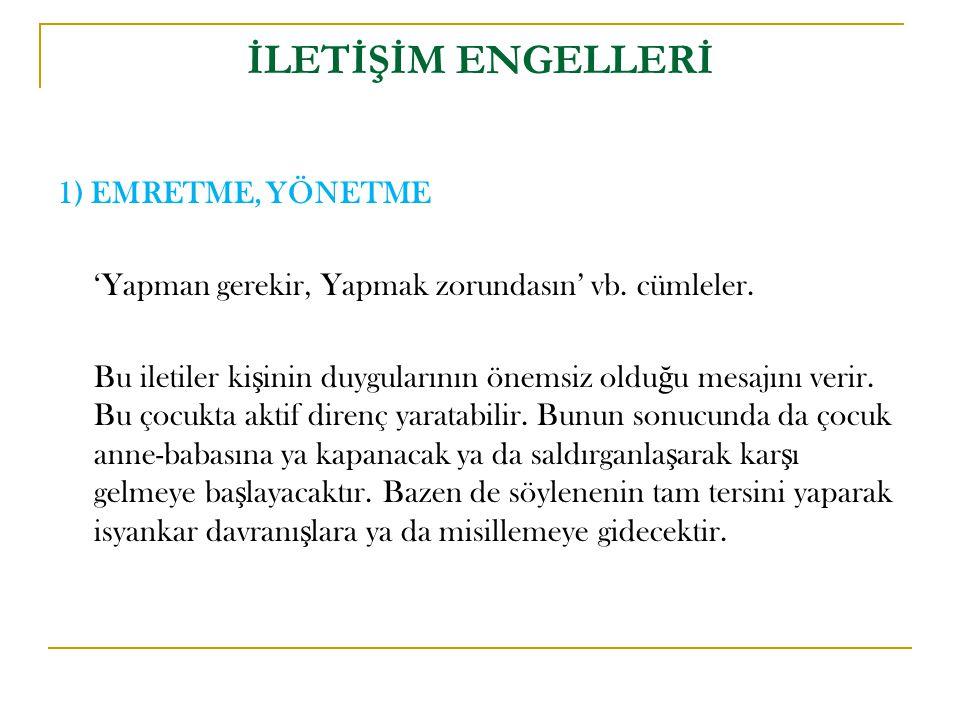 İLETİŞİM ENGELLERİ 1) EMRETME, YÖNETME