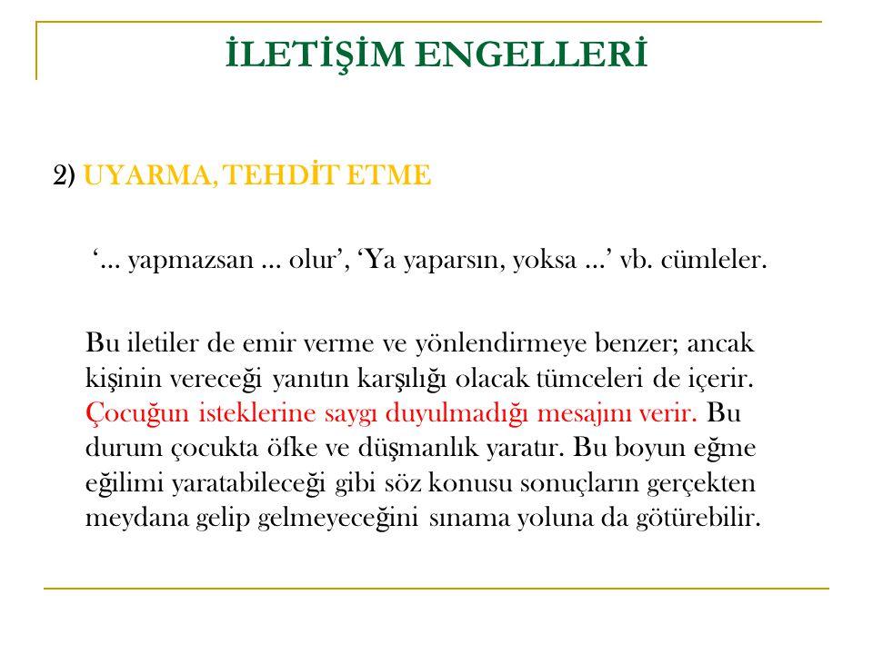 İLETİŞİM ENGELLERİ 2) UYARMA, TEHDİT ETME
