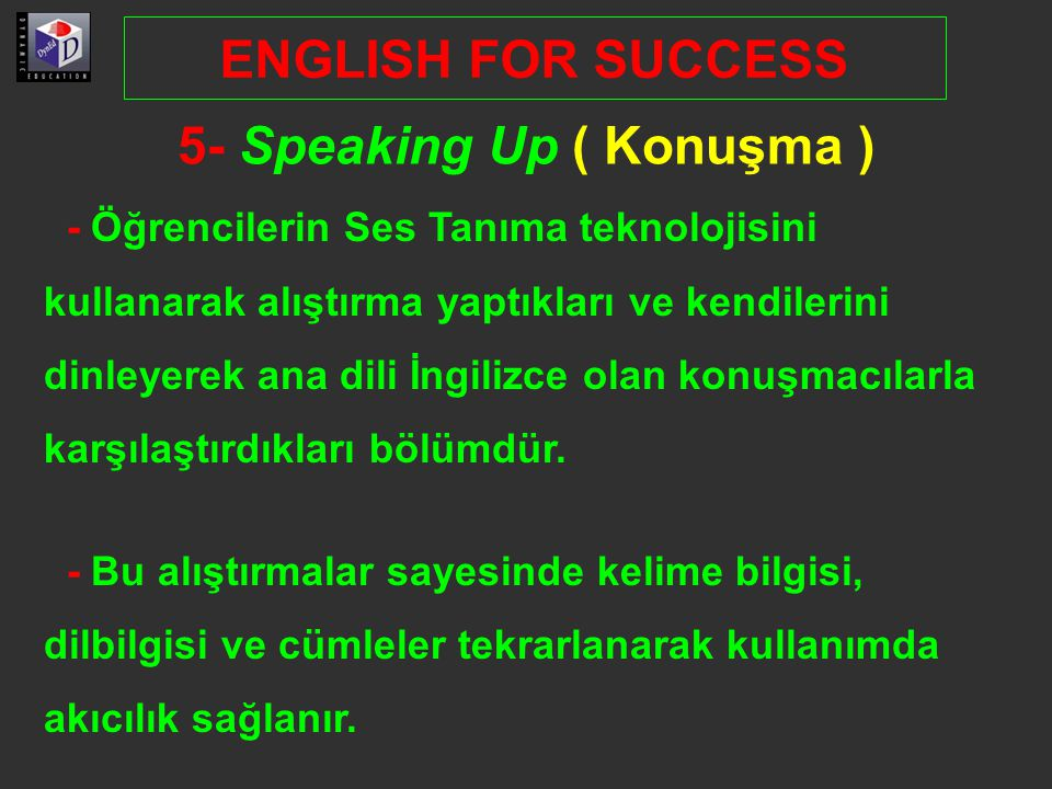 5- Speaking Up ( Konuşma )