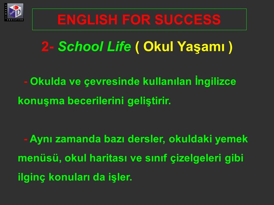 2- School Life ( Okul Yaşamı )