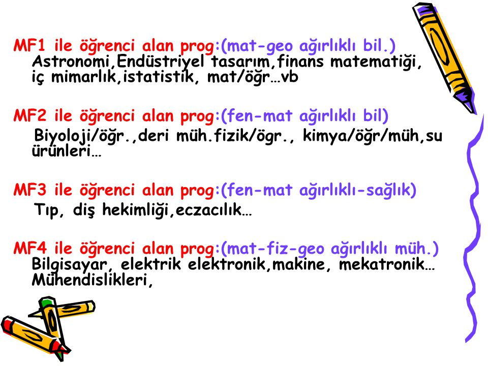 MF1 ile öğrenci alan prog:(mat-geo ağırlıklı bil