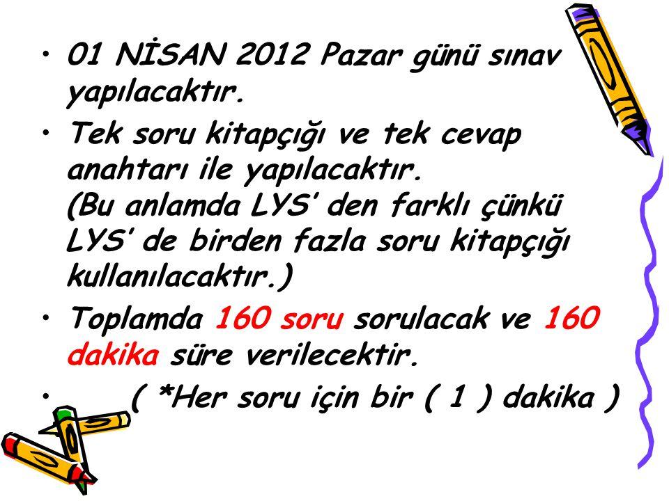 01 NİSAN 2012 Pazar günü sınav yapılacaktır.