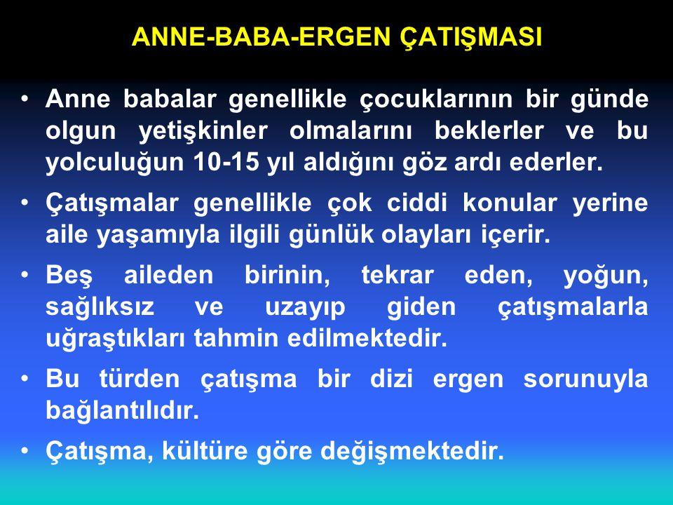 ANNE-BABA-ERGEN ÇATIŞMASI