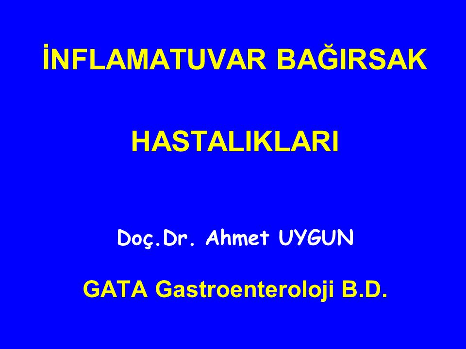 İNFLAMATUVAR BAĞIRSAK GATA Gastroenteroloji B.D.