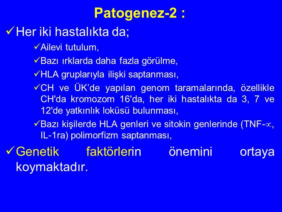 Patogenez-2 : Her iki hastalıkta da;