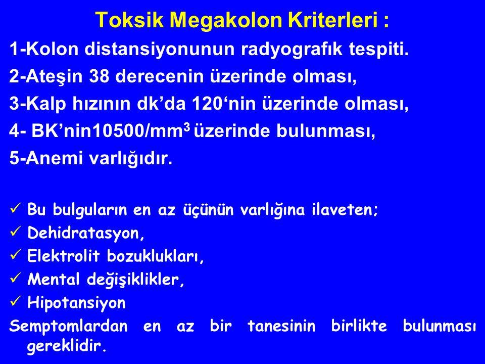 Toksik Megakolon Kriterleri :