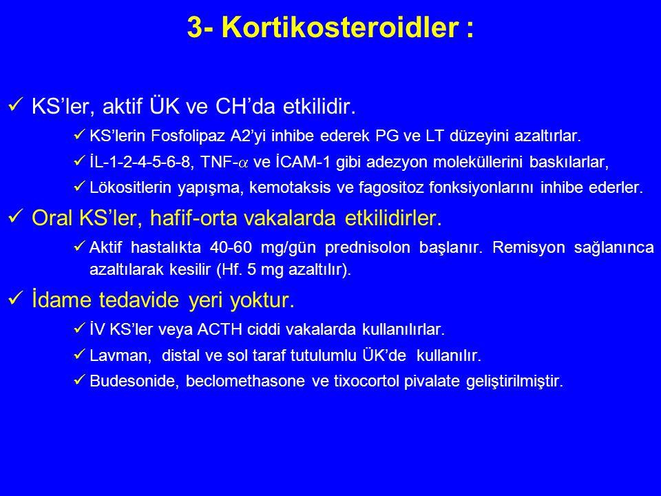 3- Kortikosteroidler : KS'ler, aktif ÜK ve CH'da etkilidir.