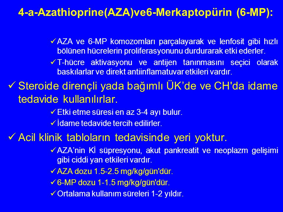 4-a-Azathioprine(AZA)ve6-Merkaptopürin (6-MP):