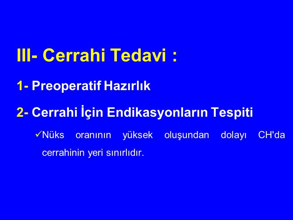 III- Cerrahi Tedavi : 1- Preoperatif Hazırlık