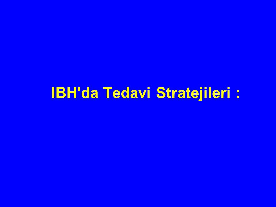 IBH da Tedavi Stratejileri :