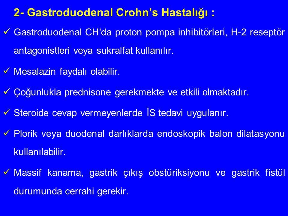2- Gastroduodenal Crohn's Hastalığı :
