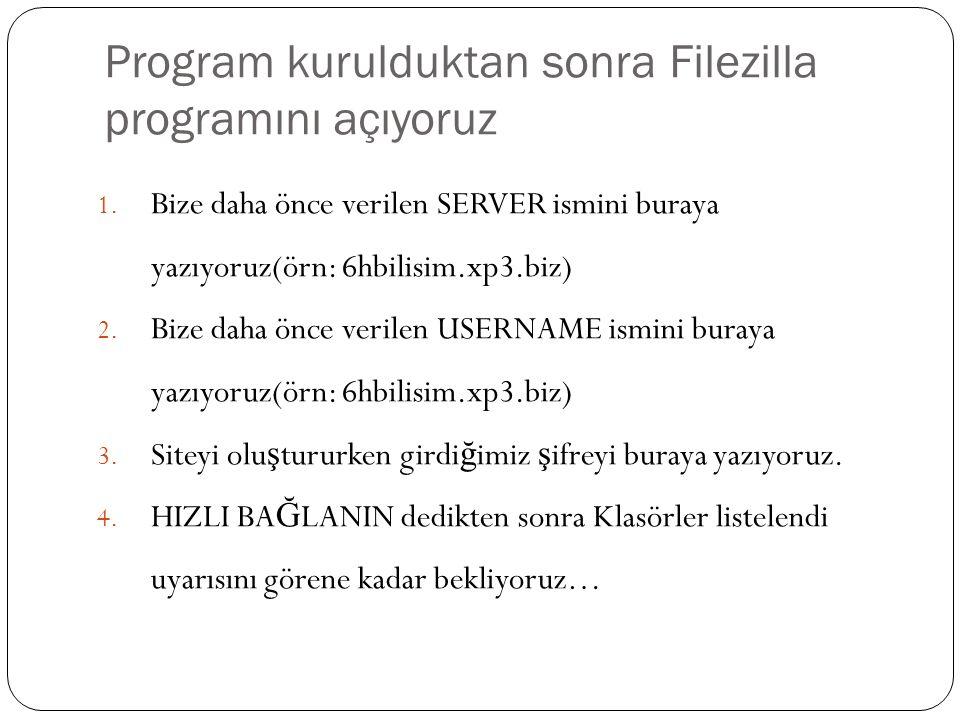 Program kurulduktan sonra Filezilla programını açıyoruz
