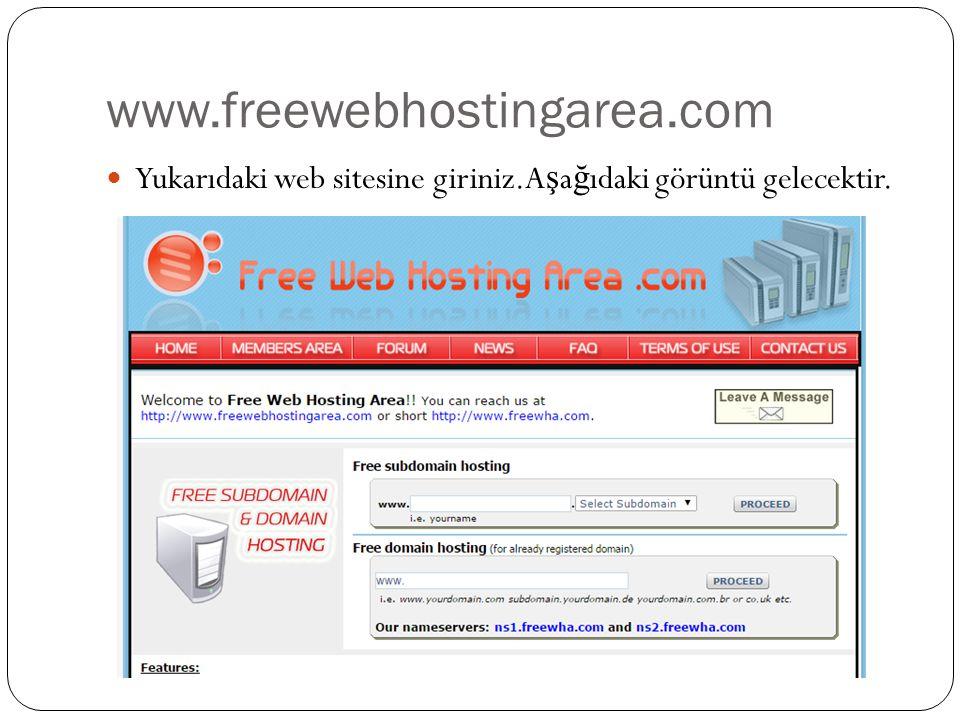 www.freewebhostingarea.com Yukarıdaki web sitesine giriniz.Aşağıdaki görüntü gelecektir.