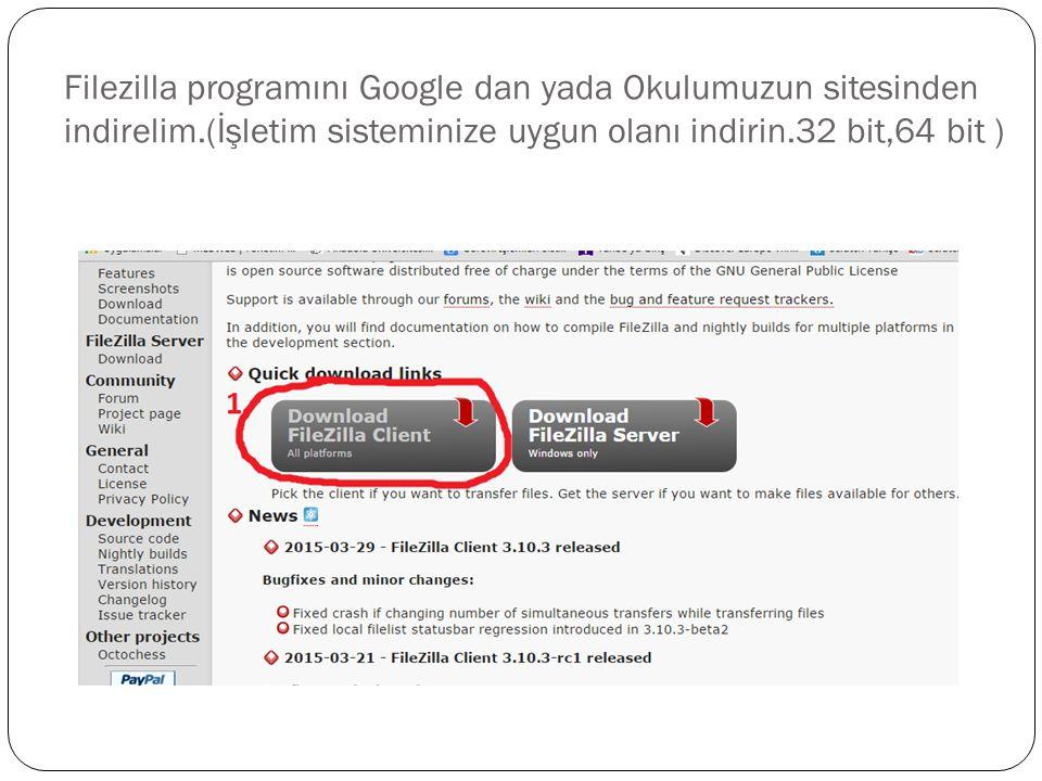 Filezilla programını Google dan yada Okulumuzun sitesinden indirelim