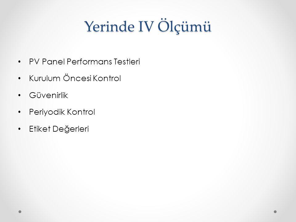 Yerinde IV Ölçümü PV Panel Performans Testleri Kurulum Öncesi Kontrol