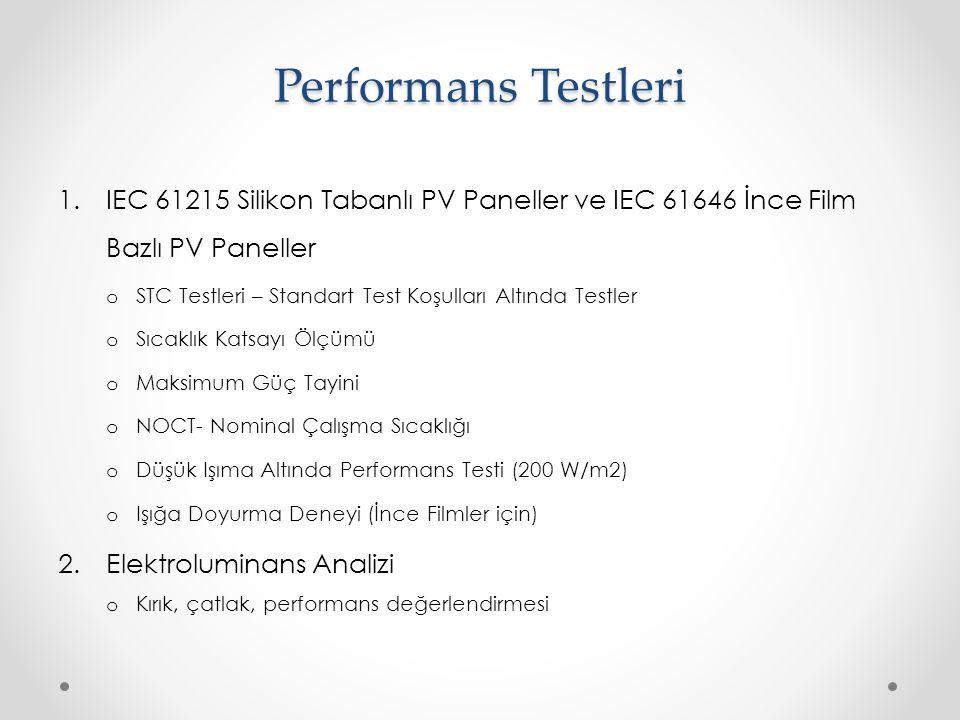 Performans Testleri IEC 61215 Silikon Tabanlı PV Paneller ve IEC 61646 İnce Film Bazlı PV Paneller.