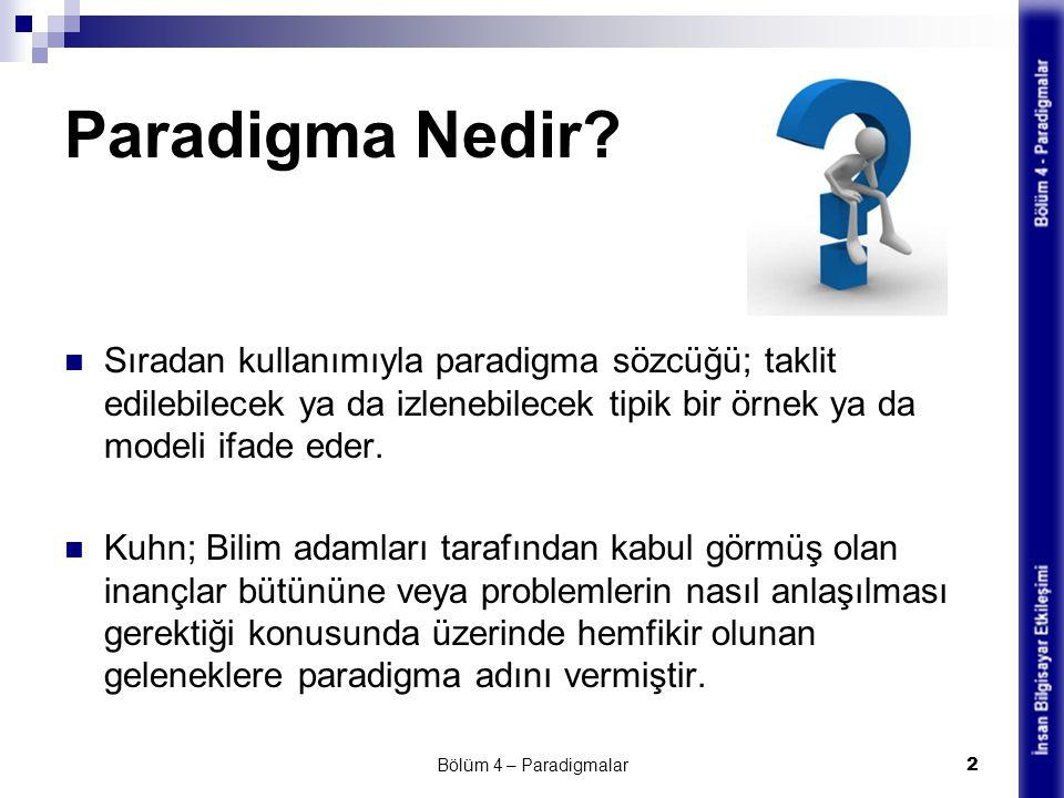 Paradigma Nedir Sıradan kullanımıyla paradigma sözcüğü; taklit edilebilecek ya da izlenebilecek tipik bir örnek ya da modeli ifade eder.