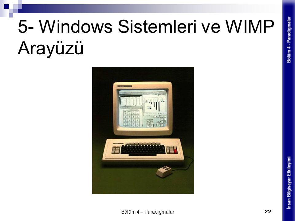 5- Windows Sistemleri ve WIMP Arayüzü