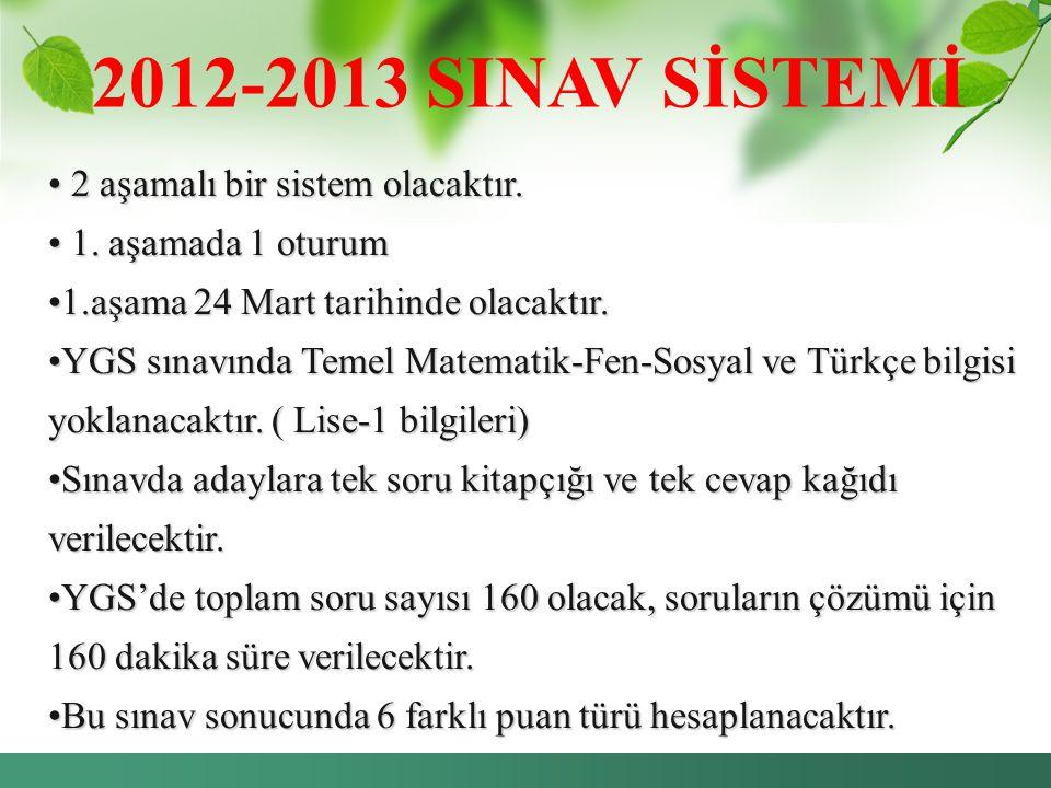 2012-2013 SINAV SİSTEMİ 2 aşamalı bir sistem olacaktır.