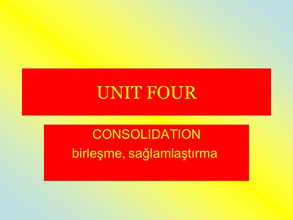 CONSOLIDATION birleşme, sağlamlaştırma, pekiştirme