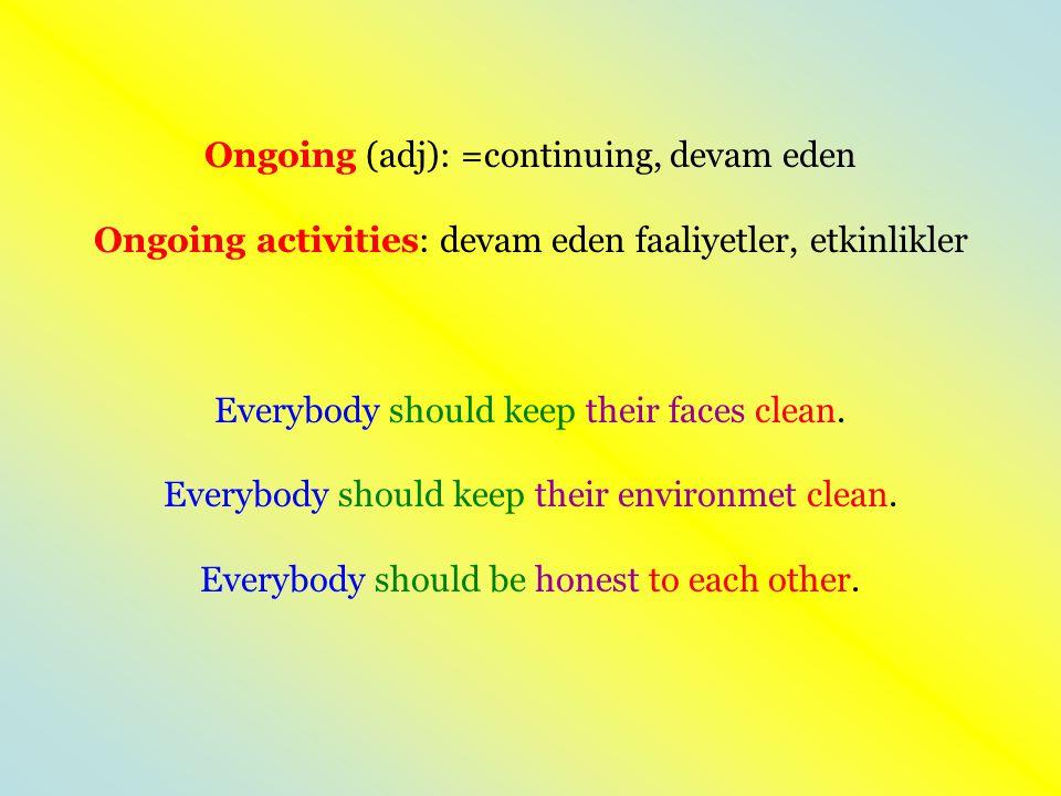 Ongoing (adj): =continuing, devam eden
