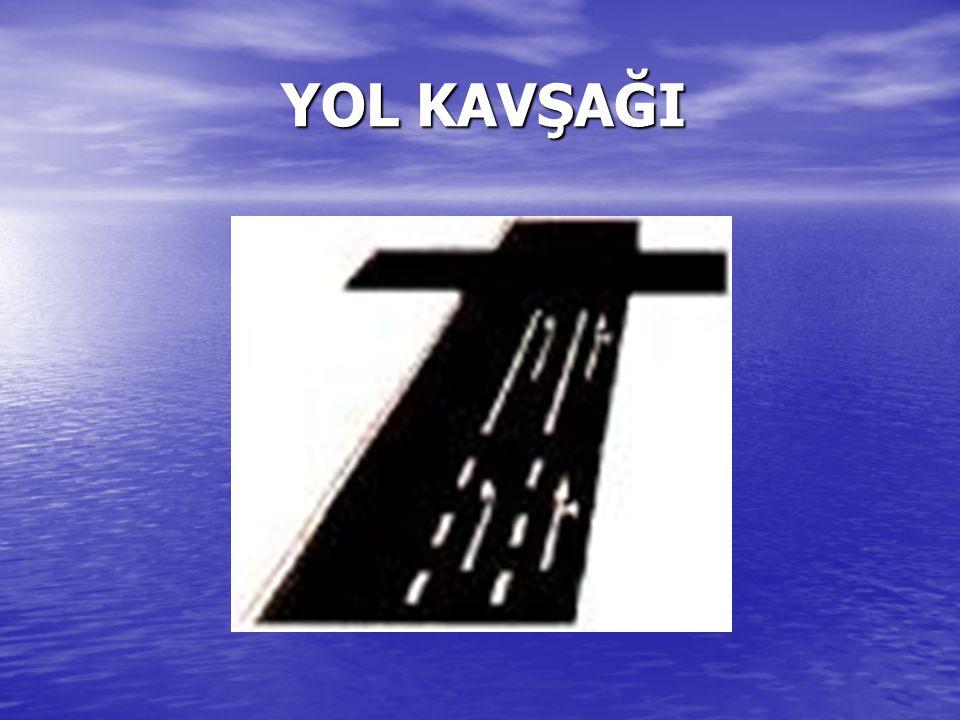 YOL KAVŞAĞI