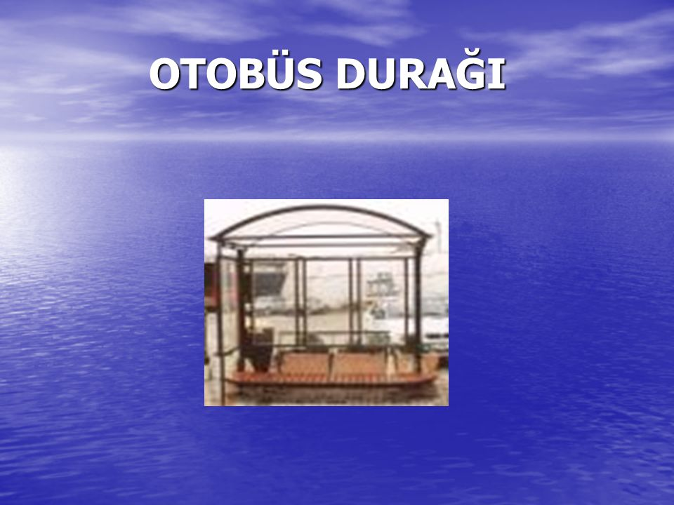 OTOBÜS DURAĞI