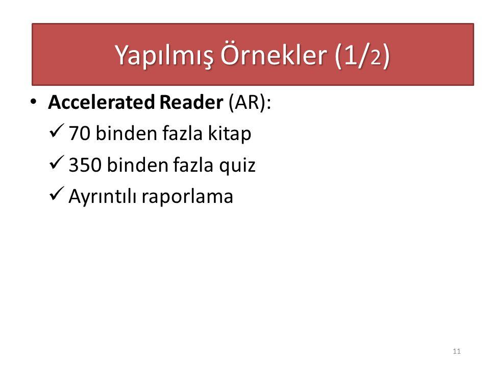 Yapılmış Örnekler (1/2) Accelerated Reader (AR): 70 binden fazla kitap