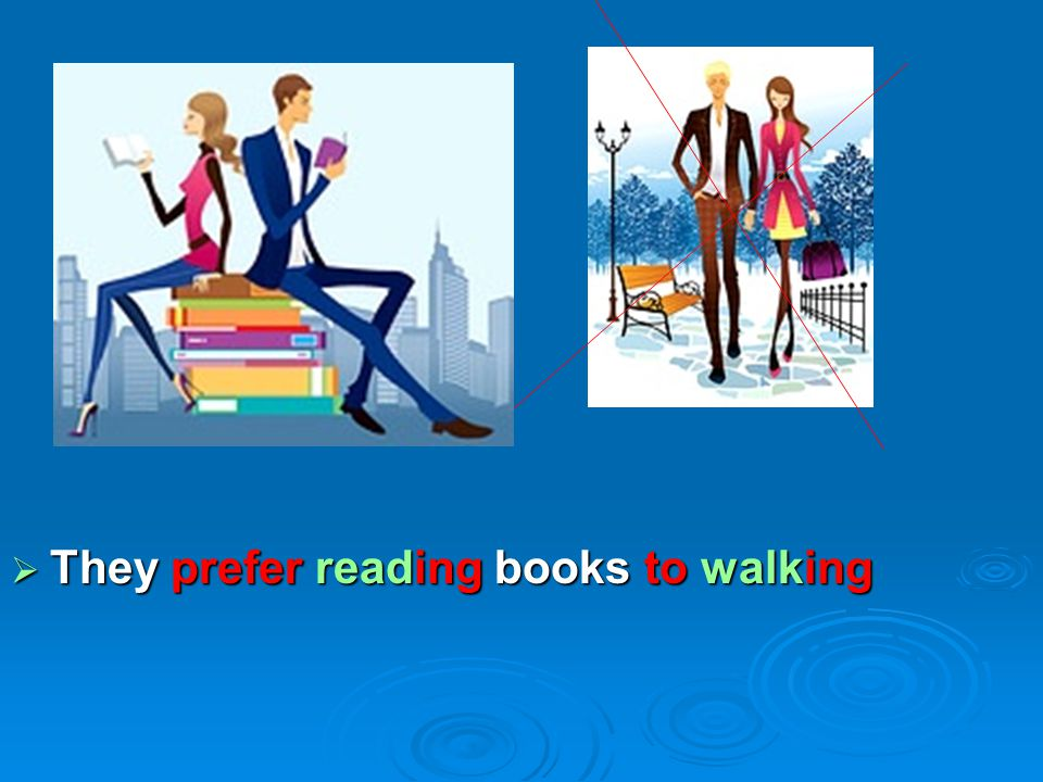 They prefer reading books to walking