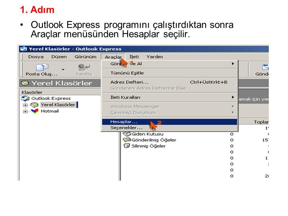 1. Adım Outlook Express programını çalıştırdıktan sonra Araçlar menüsünden Hesaplar seçilir.
