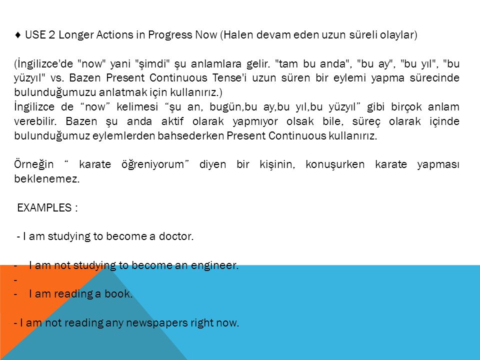 ♦ USE 2 Longer Actions in Progress Now (Halen devam eden uzun süreli olaylar)