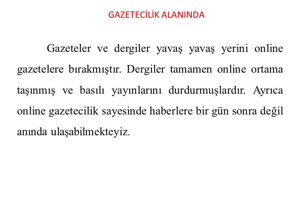 GAZETECİLİK ALANINDA