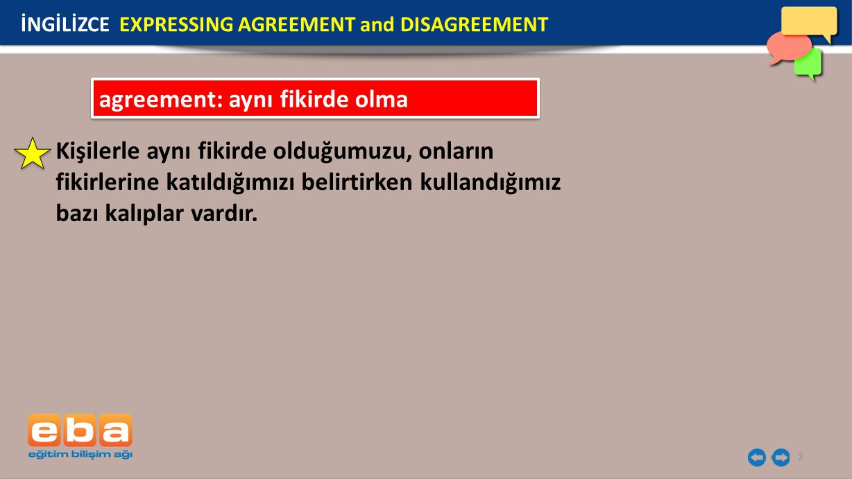 agreement: aynı fikirde olma