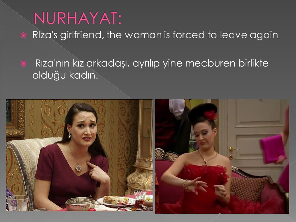NURHAYAT: RIza s girlfriend, the woman is forced to leave again