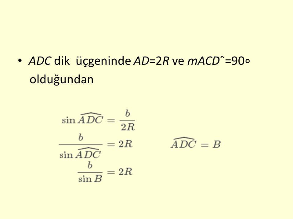 ADC dik üçgeninde AD=2R ve mACDˆ=90∘