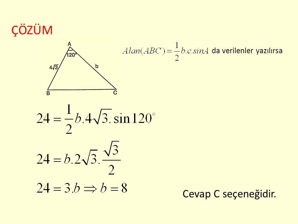 ÇÖZÜM da verilenler yazılırsa Cevap C seçeneğidir.