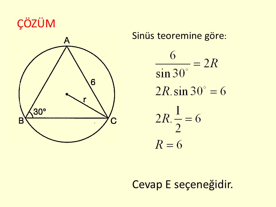 ÇÖZÜM Sinüs teoremine göre: Cevap E seçeneğidir.