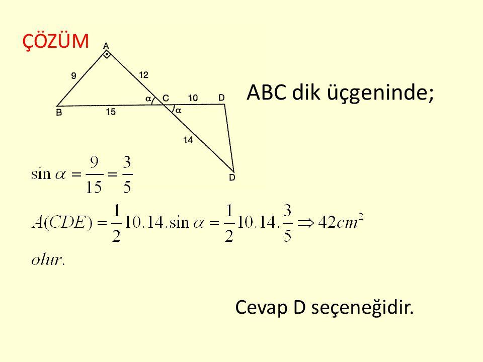ÇÖZÜM ABC dik üçgeninde; Cevap D seçeneğidir.