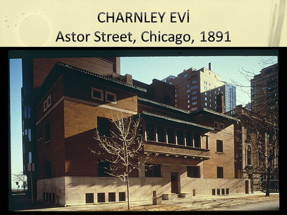 CHARNLEY EVİ Astor Street, Chicago, 1891