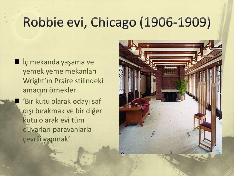 Robbie evi, Chicago (1906-1909) İç mekanda yaşama ve yemek yeme mekanları Wright'ın Praire stilindeki amacını örnekler.