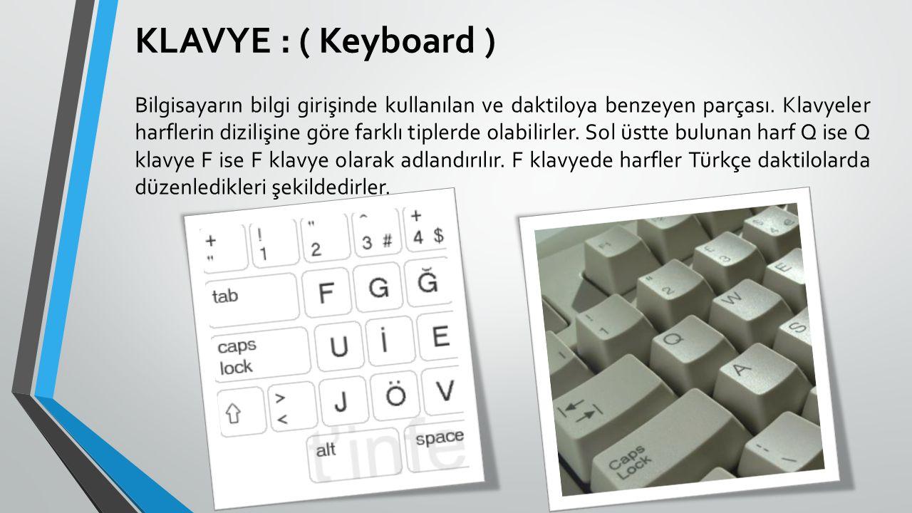 KLAVYE : ( Keyboard )