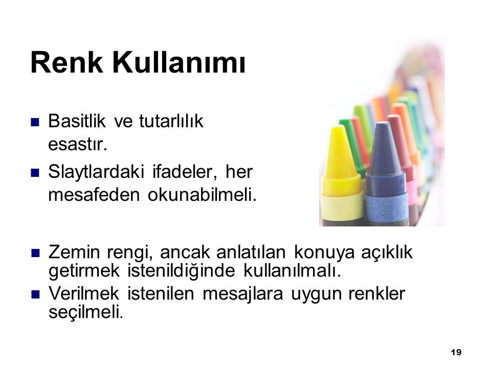 Renk Kullanımı Basitlik ve tutarlılık esastır.