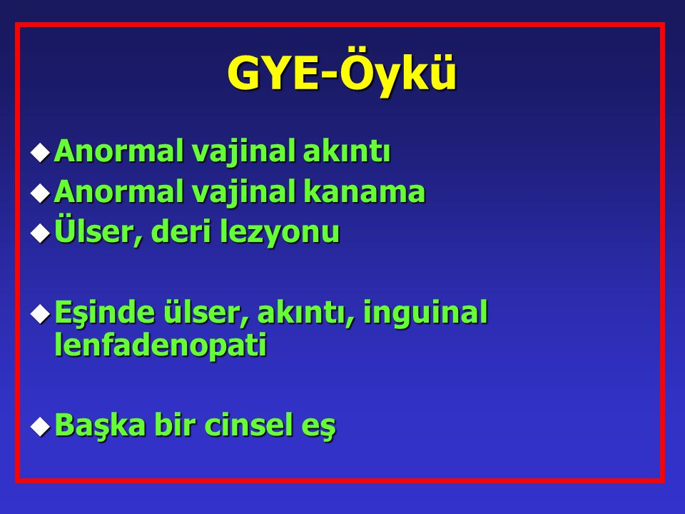 GYE-Öykü Anormal vajinal akıntı Anormal vajinal kanama