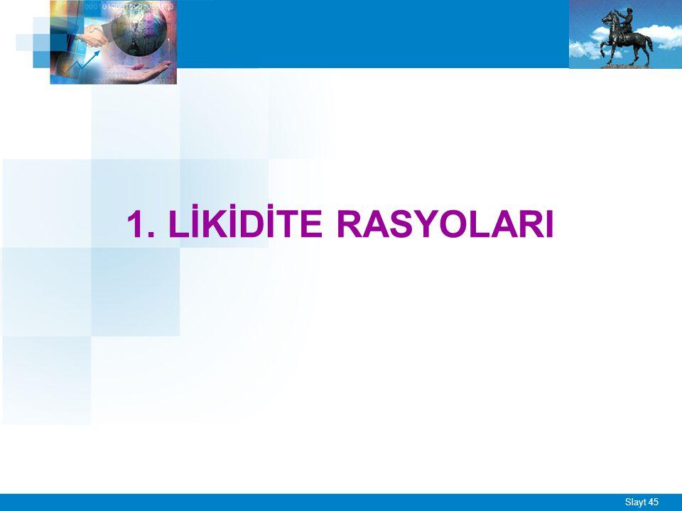 1. Cari Rasyo (Geniş Likidite Rasyosu)