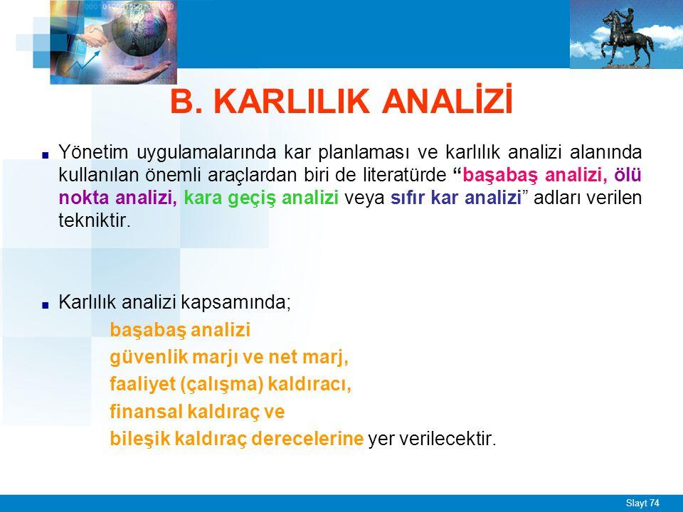 1 - Başabaş Analizi Kara geçiş analizi, kısaca maliyet - satış hacmi - kar analizidir.
