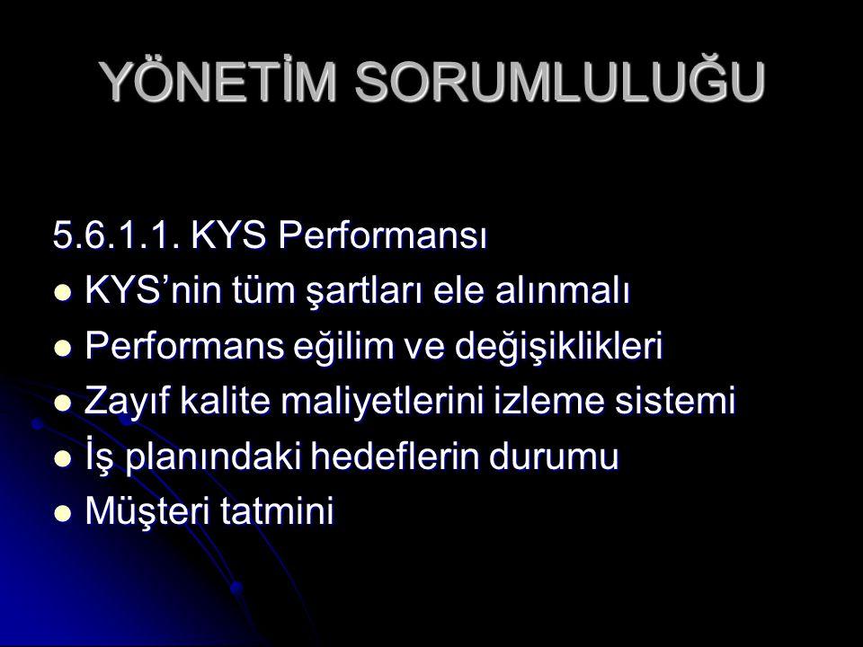YÖNETİM SORUMLULUĞU 5.6.1.1. KYS Performansı