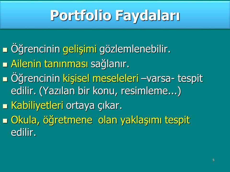Portfolio Faydaları Öğrencinin gelişimi gözlemlenebilir.
