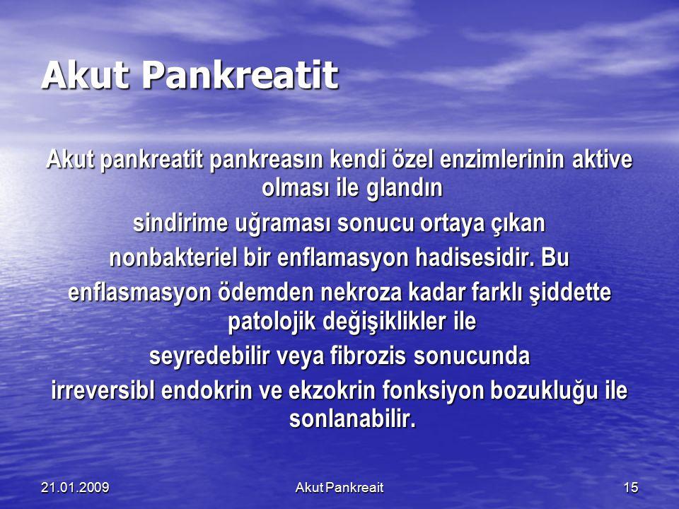 Akut Pankreatit Akut pankreatit pankreasın kendi özel enzimlerinin aktive olması ile glandın. sindirime uğraması sonucu ortaya çıkan.